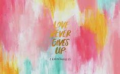 love never give up - Szukaj w Google