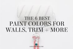 All month we've been talking about color, so today I'm re-posting the 6 best paint colors for walls, trim, cabinets, and more. This is one of our most popular blog posts so if you missed it before, I hope it's a useful resource for you now!