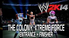 WWE 2K14 The Colony: Xtreme Force Entrance + Finisher