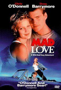 Mad Love- My favorite Drew Barrymore movie!