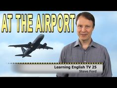 At the Airport | Vocabulary | Check in | Learning English TV 25 with Steve Ford - YouTube