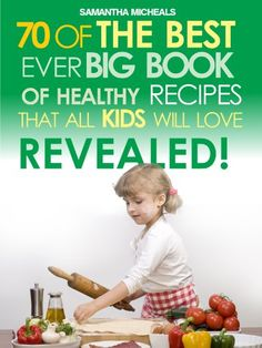 Free Kindle Book For A Limited Time : Kids Recipes:70 Of The Best Ever Big Book Of Recipes That All Kids Love....Revealed! (70 Of The Best Ever Recipes...Revealed!) - Getting kids to eat healthy foods has been extremely difficult for parents, even with the whole range of kids recipes, available for reference. Kids often win over their parents when it comes to eating their favorite foods like Macaroni and cheese, Pizza and Peanut butter. Parents have been desperately looking for a kids recipe…