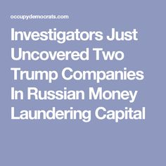 Investigators Just Uncovered Two Trump Companies In Russian Money Laundering Capital Cool Things To Make, Things To Think About, Russian Money, Social Justice Issues, Social Entrepreneurship, Money Laundering, Political Satire, Politics, Human Rights