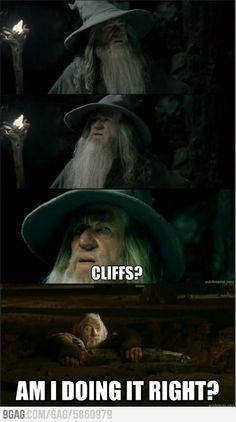 Gandalf is catching on.
