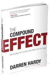 the compound effect by Darren Hardy will kick start your life