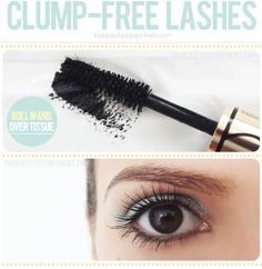 Clump-Free Lashes It may seem like a waste, but if you want clump-free lashes (so hard to achieve, right?!) , you have to wipe your mascara wand off on a tissue before each application. This way you can apply several coats seamlessly.