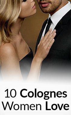 10 Colognes Women LOVE On A Man