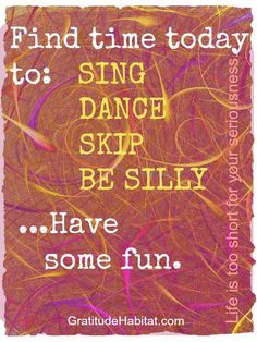 Sing Dance Be Silly. All too often, we get caught up in the serious things life throws at us. Read more...