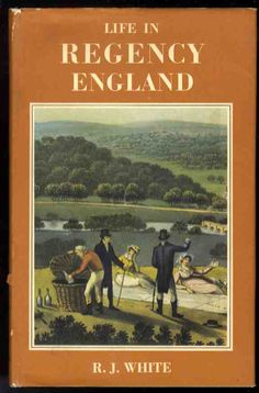 Life in Regency England/R.J. White  942.07 W587L