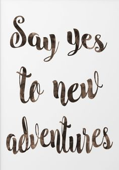 Adventure quote print - inspirational quote wall art - say yes to new adventures - quote art - motivational poster - typography print