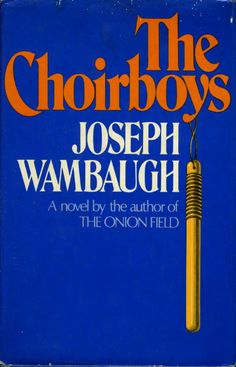 The Choirboys, Joseph Wambaugh...an entertaining book about law enforcement in the 60s