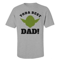 Yoda Best Dad Fathers Day | Yoda best dad. If you're dad is a space geek and loves Yoda, this shirt is the perfect fathers day gift for him. Let him know he's awesome with a cool gift.
