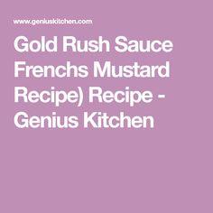 Gold Rush Sauce Frenchs Mustard Recipe) Recipe - Genius Kitchen