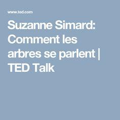 Suzanne Simard: Comment les arbres se parlent | TED Talk