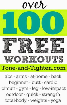 Over 100 FREE workouts available on Tone-and-Tighten.com! Searchable categories, different body areas, at-home vs gym - All you can handle!!