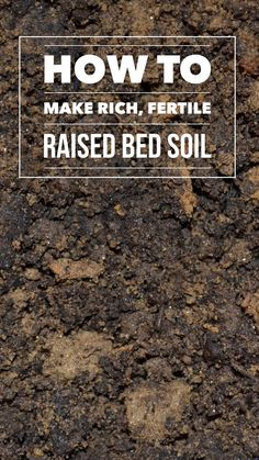 The best part about raised bed gardening is that you can provide your own soil recipe. Using rich, fertile soil in a raised bed garden is one of the quickest ways to having an ultra productive and successful vegetable garden this spring. What's your favorite soil recipe? Comment on the pin!