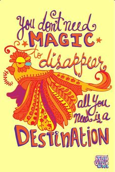You don't need magic to disappear...all you need is a destination. Click on the picture to get #ideas for your next #holiday! #travel #quotes