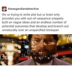 I hate when this happens. AKA wut is plot Writing Quotes, Writing Advice, Writing Help, Writing A Book, Writing Prompts, Writer Memes, Erich Von Stroheim, Intj, Writing Problems