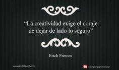 """#Frasedeldía """"La creatividad exige el coraje de dejar de lado lo seguro."""" Erich Fromm #creatividad #quote"""