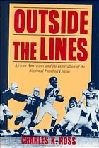 Outside the lines : African Americans and the integration of the National Football League