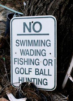 Vintage NO Swimming, Wading, Fishing, or Golf Ball Hunting metal sign