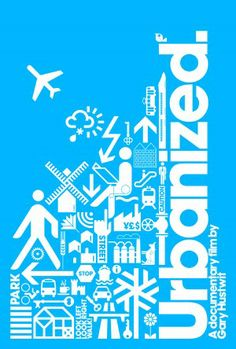 Urbanized by Gary Hustwit: The design of cities. #Illustration #Film #Design #Cities #Urban_ Design