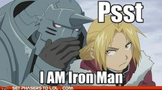 Actually, he's more likely to be made of ALuminium. *laughs uncontrollably while people stare at me*<< ha