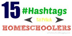 15 Hashtags to Reach Homeschoolers - Homeschool Blogging