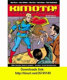 Kimota! The Miracleman Companion (9781893905115) George Khoury, Alan Moore, John Totleben, Alan Davis, Neil Gaiman, Mark Buckingham, Alex Ross , ISBN-10: 189390511X  , ISBN-13: 978-1893905115 ,  , tutorials , pdf , ebook , torrent , downloads , rapidshare , filesonic , hotfile , megaupload , fileserve