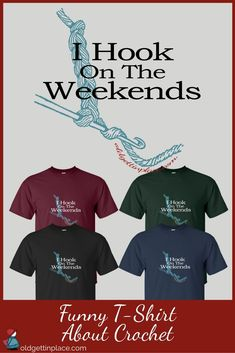 "0b5e202a T shirt with funny saying - ""I Hook on the Weekends"" - funny quote"
