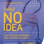 February 23 - March 1, 2015 was Eating Disorders Awareness Week. Go to www.healthaware.org for link to more information.