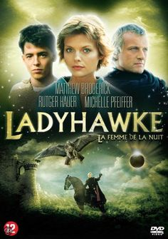 Ladyhawke - Great movie starting Michelle Pfeiffer, Rutger Hauer and Matthew Broderick