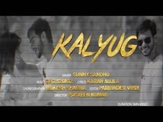 Kalyug Video Song, Download Kalyug Mp3 Songs, Kalyug Video Download, Kalyug, Sunny Sandhu Video, Kalyug HD Pc Video, Kalyug Mobile Video And Mp3 Format