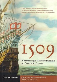 Battle of Diu 1509 - the Portuguese victory that changed the control of spice trade between Europe and Asia Portuguese Empire, Exploration, Lisbon Portugal, Battleship, Vintage Posters, Sailing Ships, Books To Read, Spice Trade, Comic Books