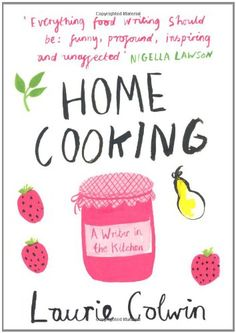 Home Cooking by Laurie Colwin