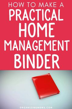 How to make a practical home management binder that simplifies your to-do list. A must-have home management tool for every household. #organizingmoms Home Management Binder, Time Management Tips, Organized Mom, Getting Organized, Home Binder, Getting Rid Of Clutter, Binder Organization, Organize Your Life, Design Your Home