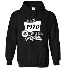 Made In 1970 45 Years Of Being Awesome T-Shirts, Hoodies. Check Price Now ==► https://www.sunfrog.com/Birth-Years/Made-In-1970--45-Years-Of-Being-Awesome-2311-Black-15595203-Hoodie.html?id=41382