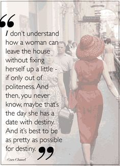 Coco Chanel dixit || mi mamá siempre me dice algo muy parecido a esto