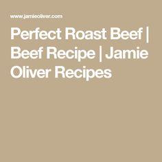 Perfect Roast Beef | Beef Recipe | Jamie Oliver Recipes