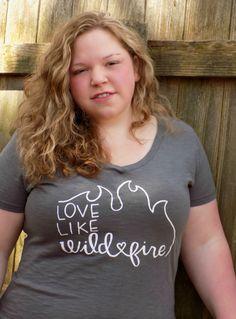 Love like Wildfire tee, adult shirt
