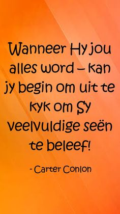#seënvanGod Afrikaans, Happy Colors, My King, Prayers, Life Quotes, Motivation, Orange, Sayings, Words