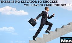 THERE IS NO #ELEVATOR TO #SUCCESS. YOU HAVE TO TAKE THE #STAIRS.