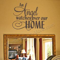ANGEL WATCHES OVER Home Wall Quote ... A lot of wonderful people have a beautiful Guardian Angel named Jodi watching over their homes and lives :) <3 Thank you <3