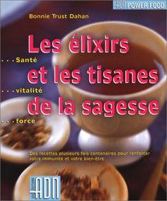 ÉLIXIRS ET LES TISANES DE LA SAGESSE (LES) de BONNIE TRUST DAHAN http://www.amazon.ca/dp/294030713X/ref=cm_sw_r_pi_dp_Zid3ub1FM8WJJ