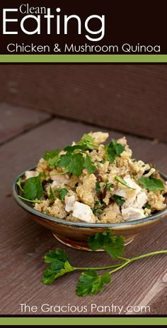 Clean Eating Chicken & Mushroom Quinoa. #CleanEating