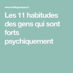 Les 11 habitudes des gens qui sont forts psychiquement