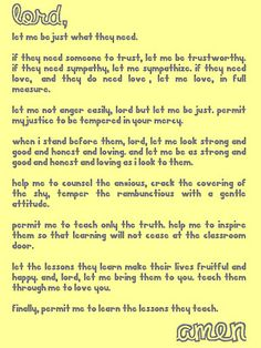 Teacher's prayer--I love how sweet this is! Too much negativity and sarcasm with teachers lately...we need more inspirational things like this