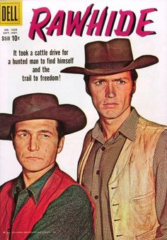 """""""Rawhide"""" paperback, 1959.  Eric Fleming was Clint's co-star and the original choice for The Man with No Name. He passed and recommended Clint."""