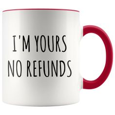 I'm Yours No Refunds Mug Cute Coffee Cup Boyfriend Gift Idea Girlfriend Gifts for Valentine's Day Mug Valentines Gift Husband Wife Gifts day gifts for wife Valentine S Day Mug Valentines Gift Husband Wife Gifts Valentine Gifts For Husband, Gifts For Wife, Gift For Lover, Valentine Day Gifts, Gifts For Friends, Funny Boyfriend Gifts, Valentine Gifts For Girlfriend, Valentines Mugs, Homemade Valentines