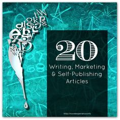 20 Articles on Writing Marketing and Self-Publishing - Week 41 - Novel Experience Proposal Writing, Writing Advice, Writing Resources, Writing Services, Essay Writing, Writing Help, Online Writing Jobs, Freelance Writing Jobs, Best College Essays